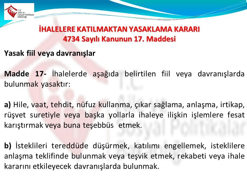İHALELERE KATILMAKTAN YASAKLAMA KARARI 4734 Sayılı Kanunun 17.