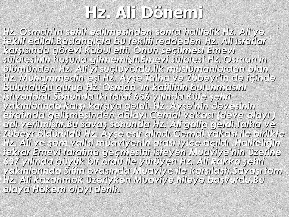 Hz. Osman Dönemi Hz. Ömer'in öldürülmesinden sonra müslümanlar 644 yılında Emevi soyundan gelen Hz. Osman'ı halife seçti. Hz. Osman döneminde Hz. Ömer