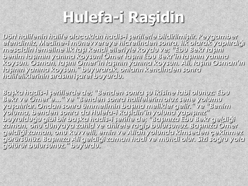 Dört Büyük Halife ya da Hulefa-i Raşidin (Raşid Halifeler) (Arapça: الخلفاء الراشدون ), Muhammed Peygamber'in vefatının ardından ümmetin başı olarak g