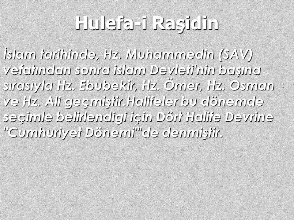"""Hulefa-i Raşidin Dört halifenin hilafet müddeti 30 yıl kadardır. Bu yıllar İslam tarihinde """"Dört Halife Devri"""" olarak anılır. Bu zamanda İslam ordular"""