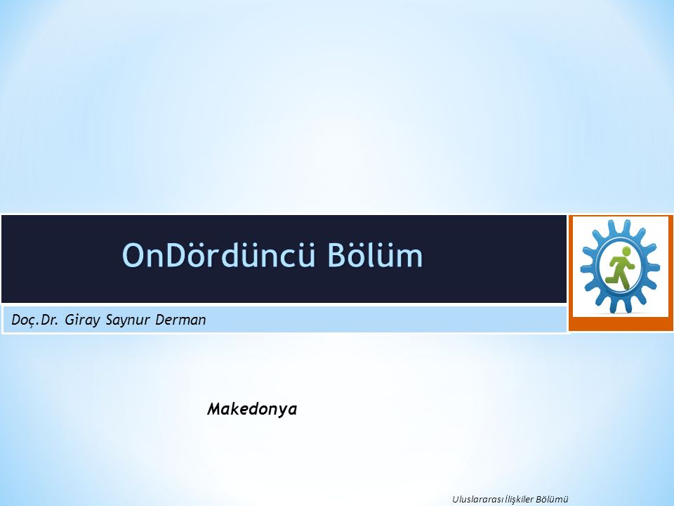 Doç.Dr. Giray Saynur Derman Uluslararası İlişkiler Bölümü Makedonya