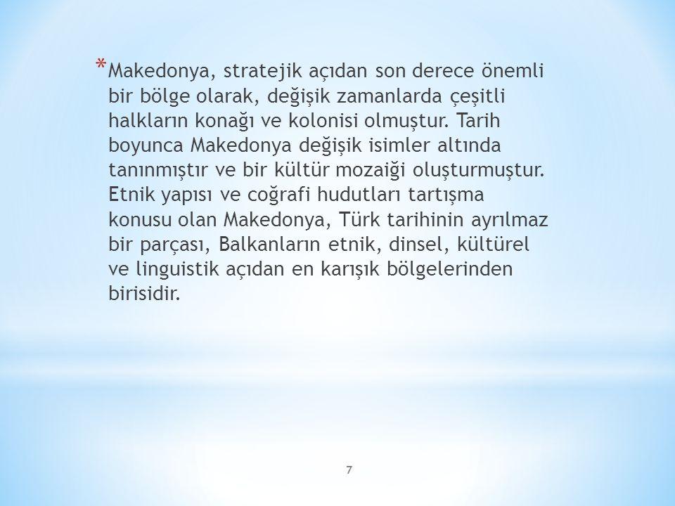 8 * Balkan Savaşlarından sonra Osmanlı Devleti'nin bölgeden çekilmesiyle çeşitli sebeplerle bölgeden göç etmek zorunda kalan Türkler azınlık durumuna düştüler.