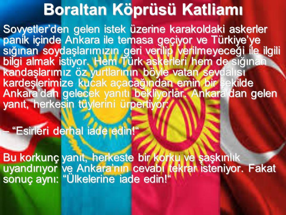 Boraltan Köprüsü Katliamı Bu yıllar Türkiye'de Milli Şef döneminin yaşandığı, Türk yurdunda TÜRK'üm demenin suç olduğu bir dönemdir.