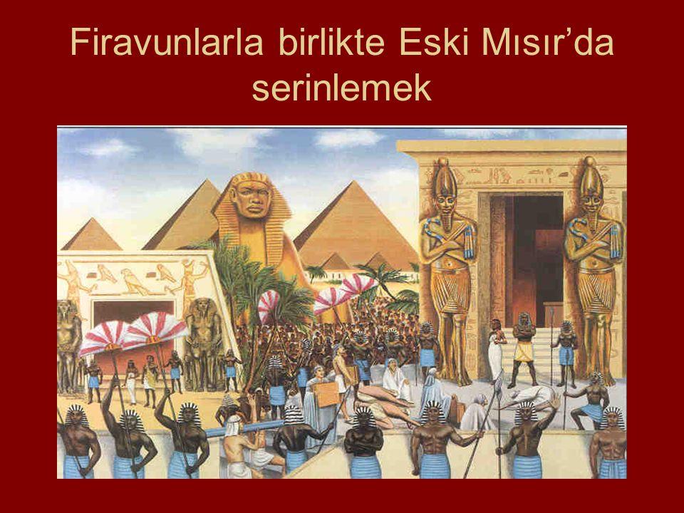 Firavunlarla birlikte Eski Mısır'da serinlemek
