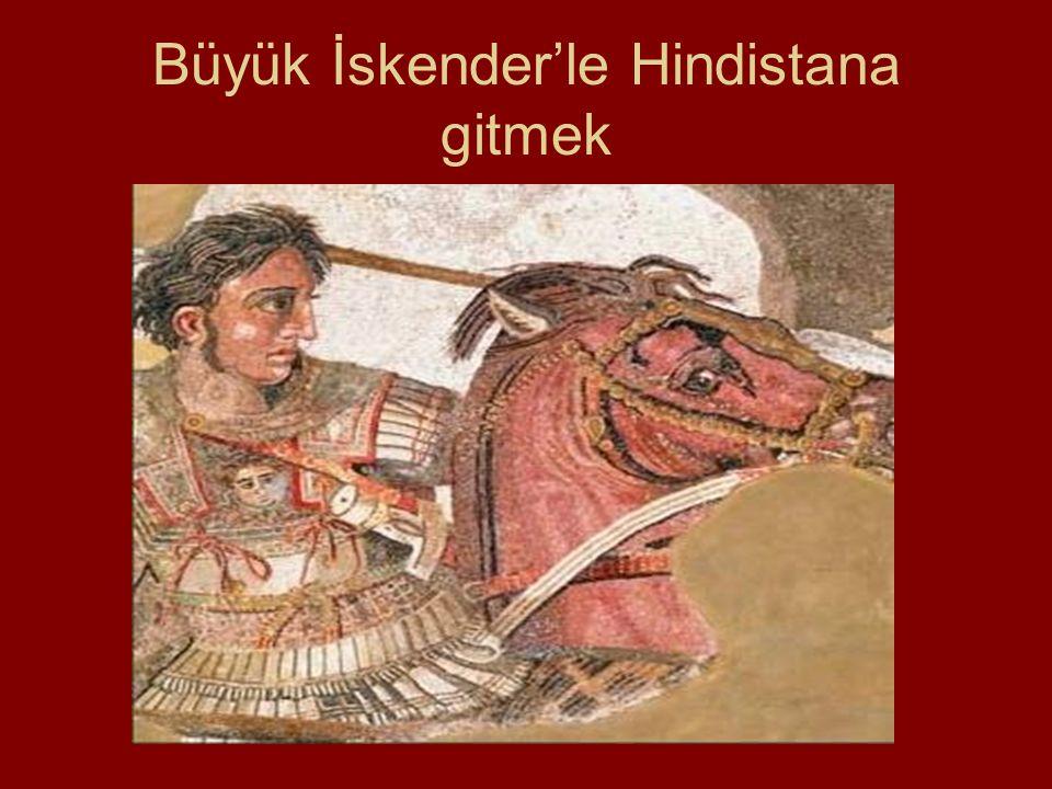 Büyük İskender'le Hindistana gitmek