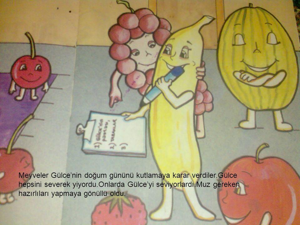 Meyveler Gülce'nin doğum gününü kutlamaya karar verdiler.Gülce hepsini severek yiyordu.Onlarda Gülce'yi seviyorlardı.Muz gereken hazırlıları yapmaya g