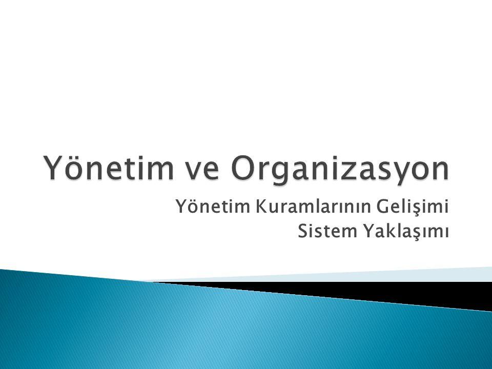 Yönetim Kuramlarının Gelişimi Sistem Yaklaşımı
