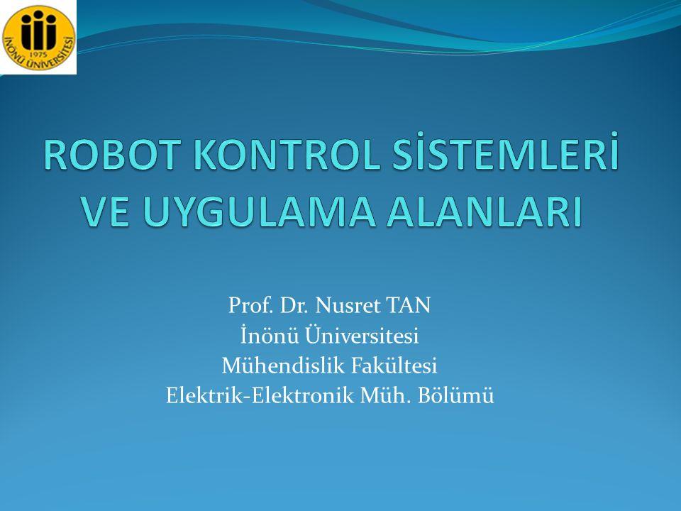 Prof. Dr. Nusret TAN İnönü Üniversitesi Mühendislik Fakültesi Elektrik-Elektronik Müh. Bölümü