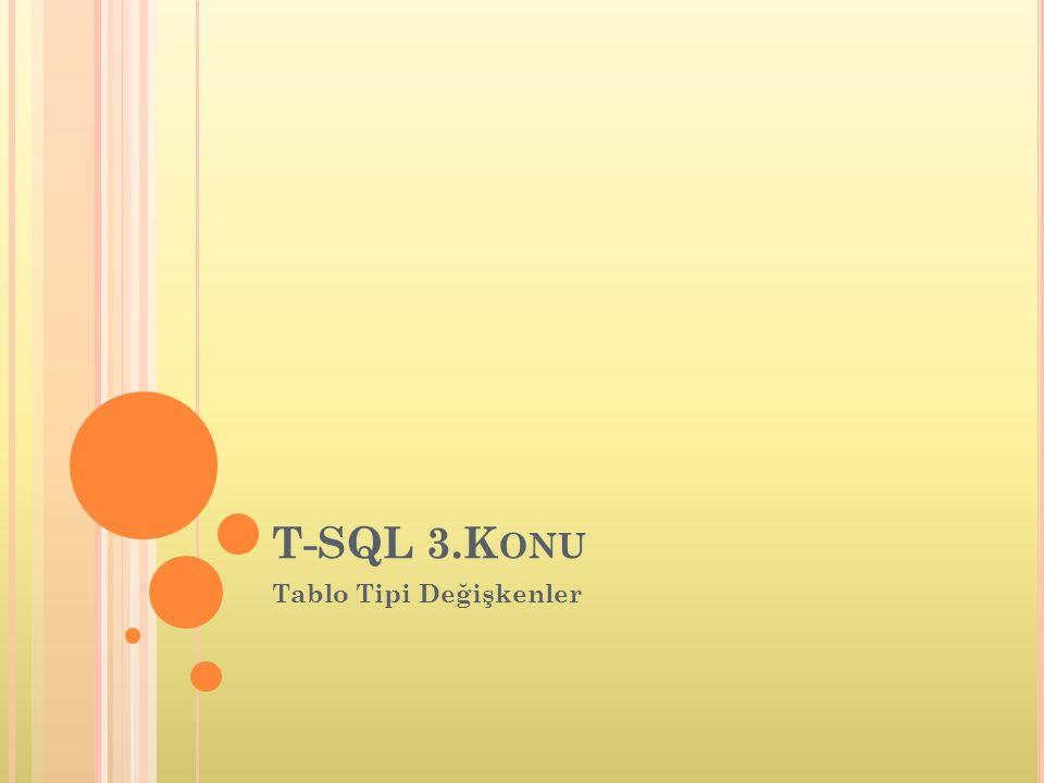 T-SQL 3.K ONU Tablo Tipi Değişkenler