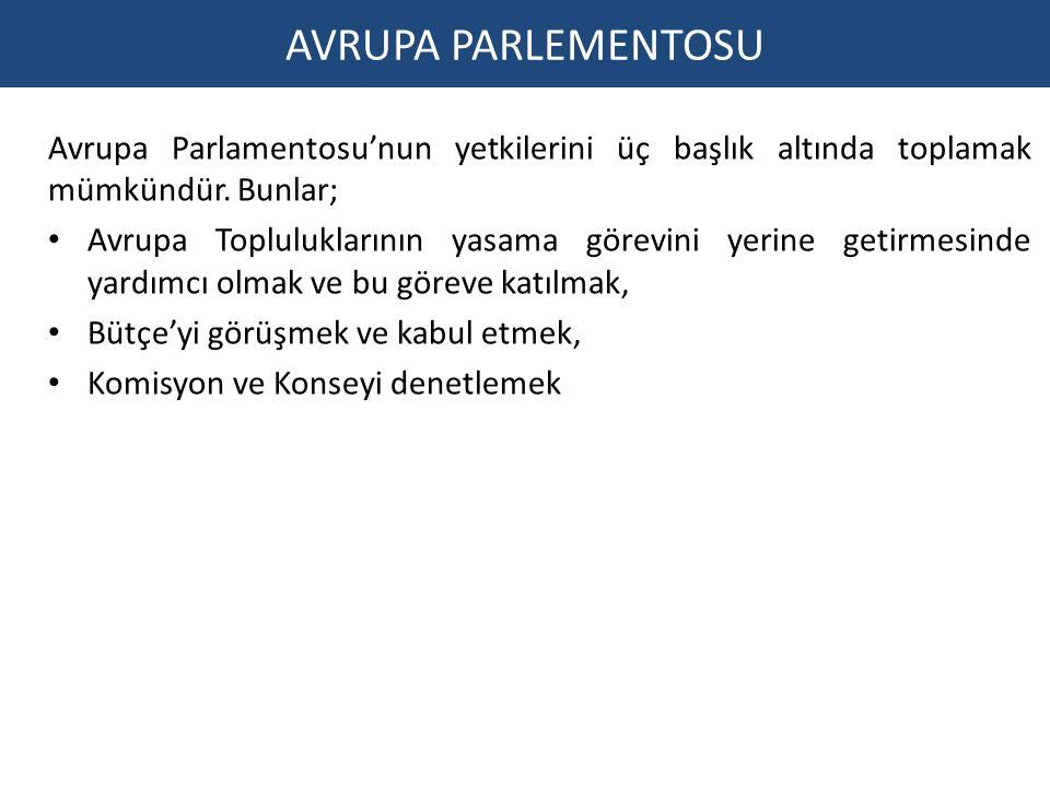Avrupa Parlamentosu'nun yetkilerini üç başlık altında toplamak mümkündür.