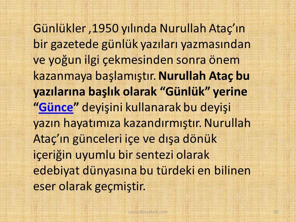 Günlükler,1950 yılında Nurullah Ataç'ın bir gazetede günlük yazıları yazmasından ve yoğun ilgi çekmesinden sonra önem kazanmaya başlamıştır. Nurullah