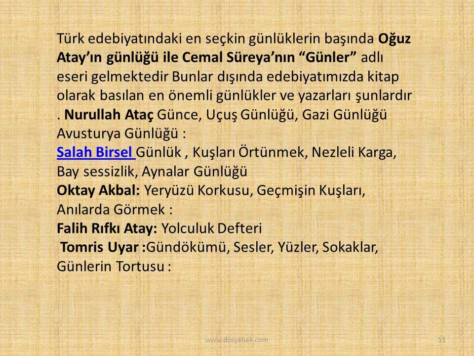 """Türk edebiyatındaki en seçkin günlüklerin başında Oğuz Atay'ın günlüğü ile Cemal Süreya'nın """"Günler"""" adlı eseri gelmektedir Bunlar dışında edebiyatımı"""