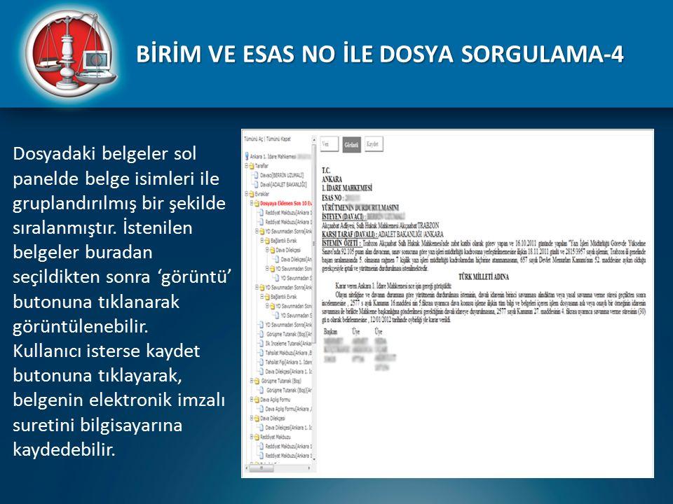 BİRİM VE ESAS NO İLE DOSYA SORGULAMA-4 Dosyadaki belgeler sol panelde belge isimleri ile gruplandırılmış bir şekilde sıralanmıştır. İstenilen belgeler