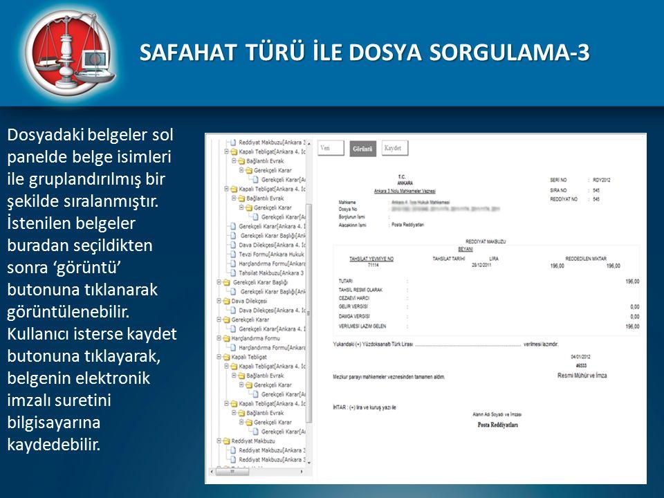 SAFAHAT TÜRÜ İLE DOSYA SORGULAMA-3 Dosyadaki belgeler sol panelde belge isimleri ile gruplandırılmış bir şekilde sıralanmıştır. İstenilen belgeler bur