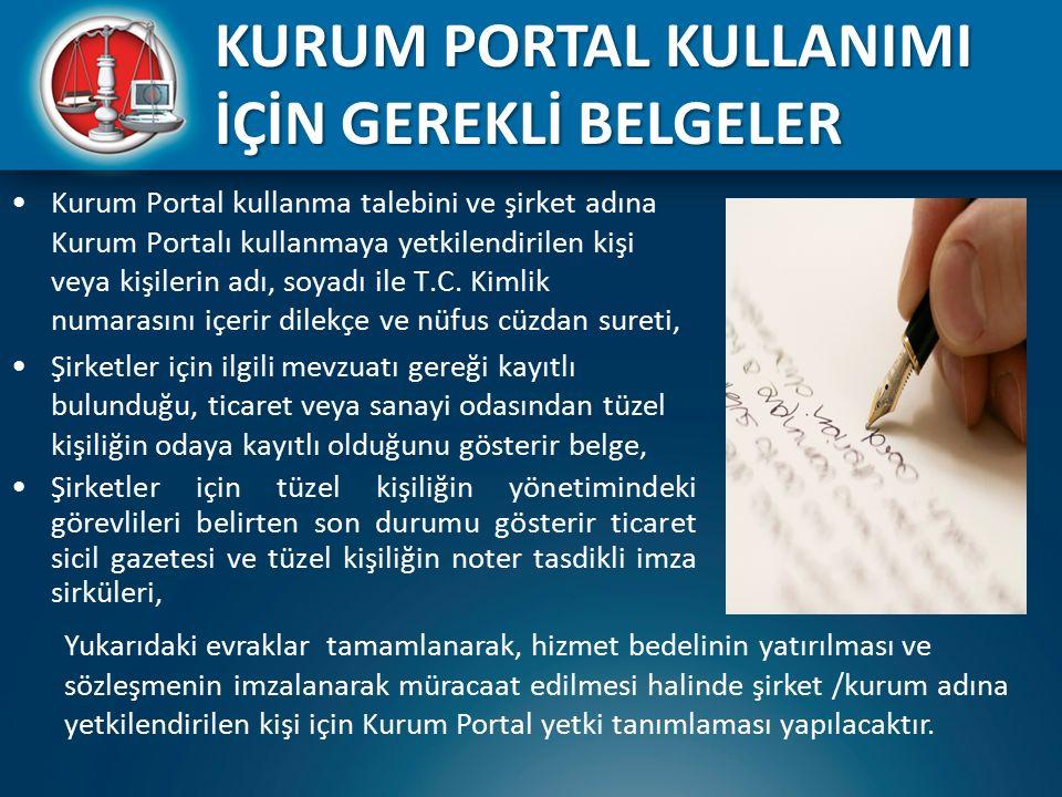 Kurum Portal kullanma talebini ve şirket adına Kurum Portalı kullanmaya yetkilendirilen kişi veya kişilerin adı, soyadı ile T.C. Kimlik numarasını içe