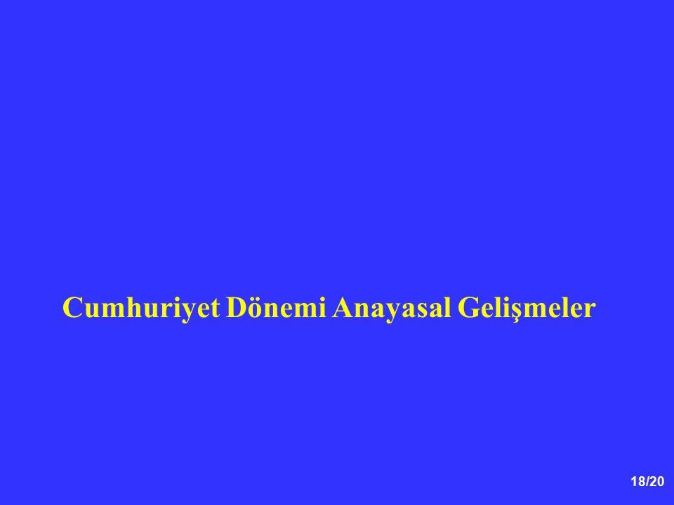 18/20 Cumhuriyet Dönemi Anayasal Gelişmeler