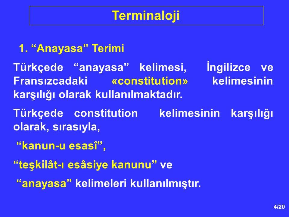 """4/20 1. """"Anayasa"""" Terimi Türkçede """"anayasa"""" kelimesi, İngilizce ve Fransızcadaki «constitution» kelimesinin karşılığı olarak kullanılmaktadır. Türkçed"""