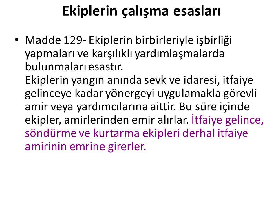 Ekiplerin görevleri Madde 128- Ekiplerin görevleri aşağıda belirtilmiştir.