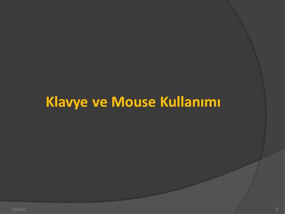 Klavye ve Mouse Kullanımı 8 OpenGL