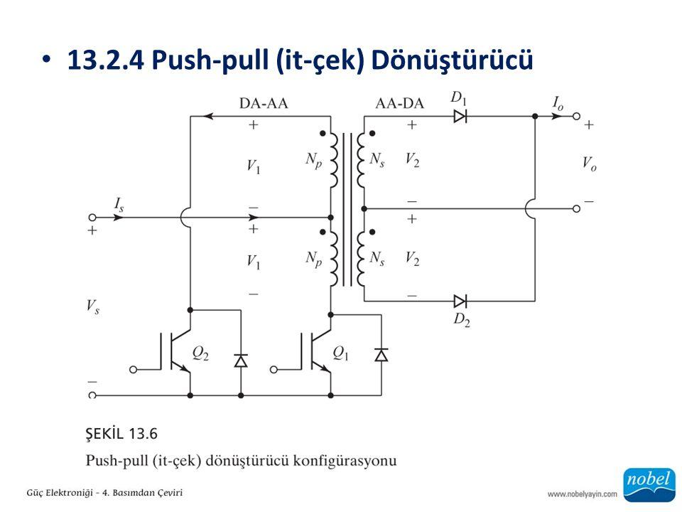13.2.4 Push-pull (it-çek) Dönüştürücü