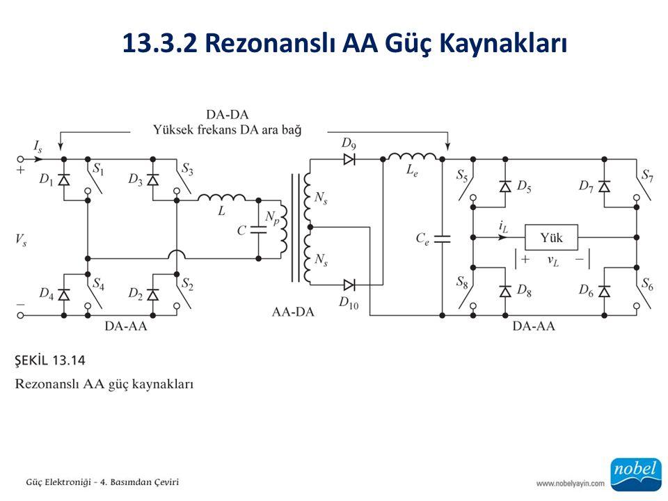 13.3.2 Rezonanslı AA Güç Kaynakları