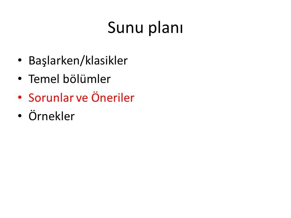 Sunu planı Başlarken/klasikler Temel bölümler Sorunlar ve Öneriler Örnekler