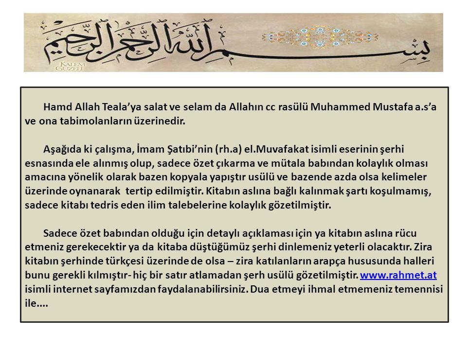 Hamd Allah Teala'ya salat ve selam da Allahın cc rasülü Muhammed Mustafa a.s'a ve ona tabimolanların üzerinedir.