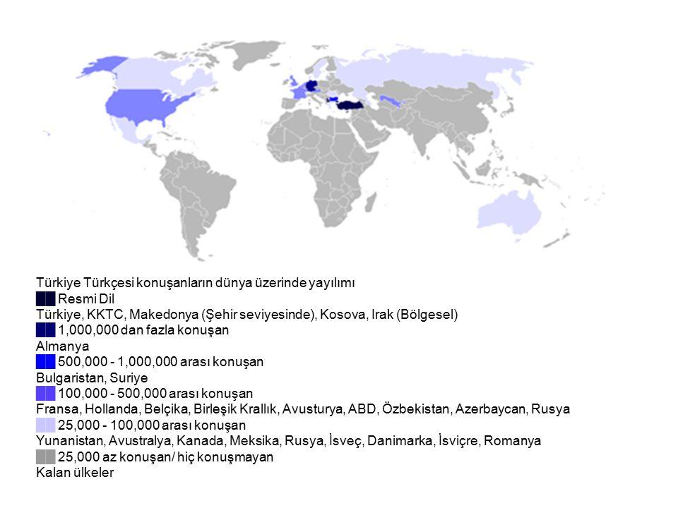 Türkiye Türkçesi konuşanların dünya üzerinde yayılımı ██ Resmi Dil Türkiye, KKTC, Makedonya (Şehir seviyesinde), Kosova, Irak (Bölgesel) ██ 1,000,000