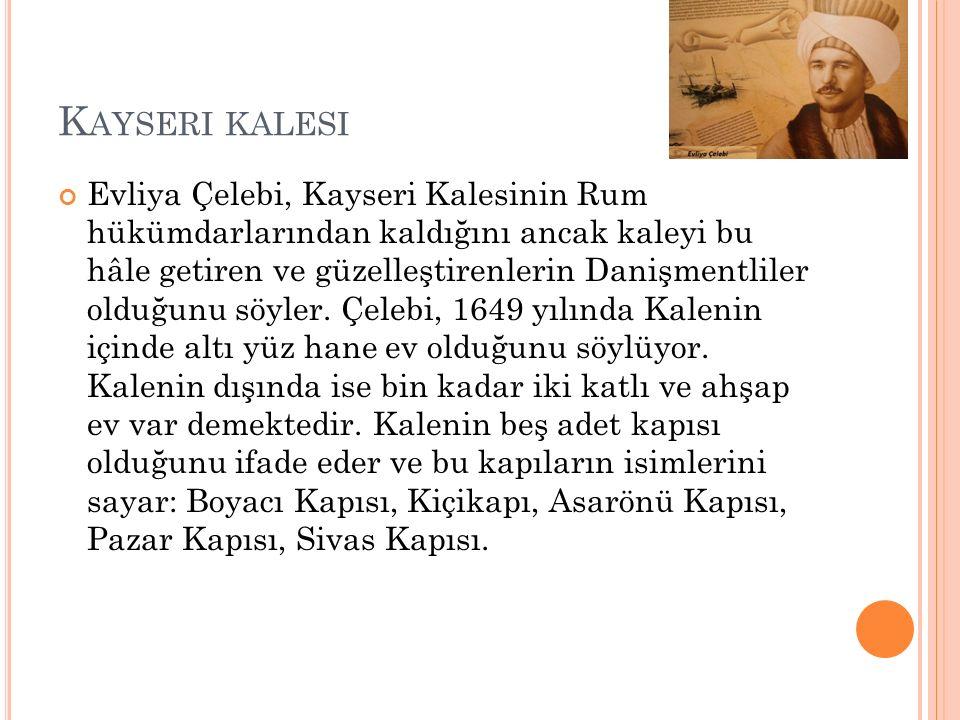 KAYSERİ HALKI TÜRKÇE KONUŞUR Evliya Çelebi, Kayseri halkının ileri gelenlerinin Arapça ve Farsça konuştuklarını söylüyor.