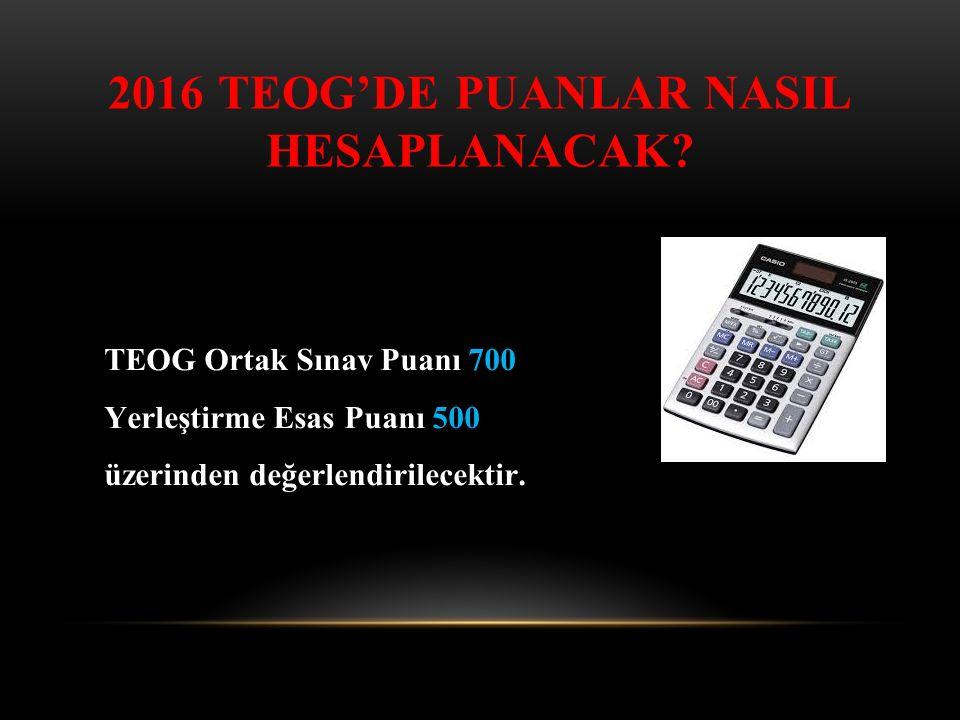 2016 TEOG'DE PUANLAR NASIL HESAPLANACAK.