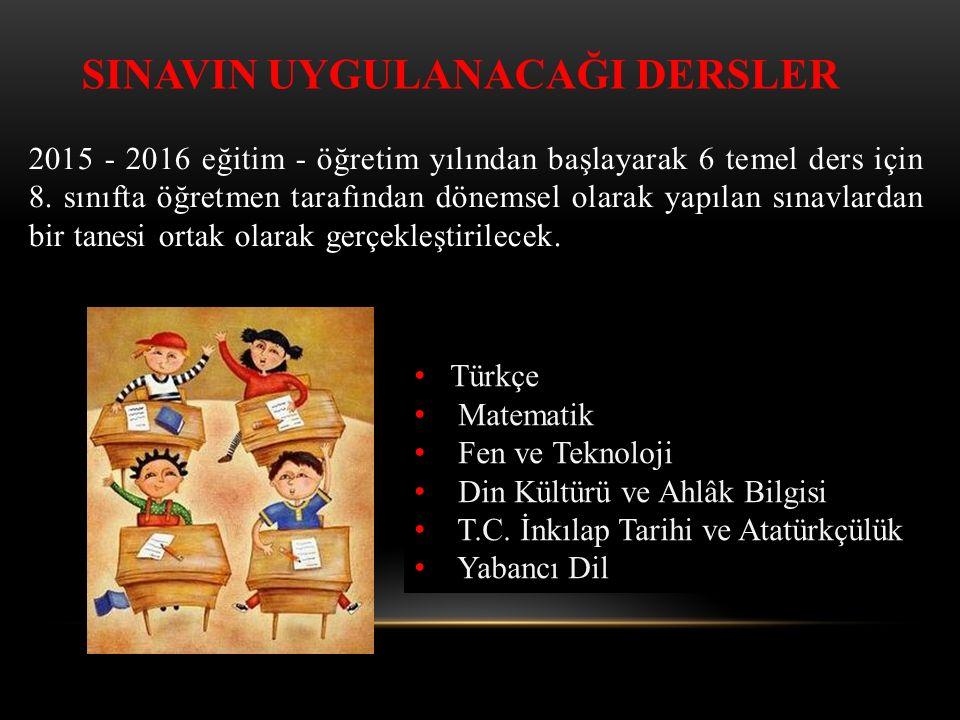 2015 - 2016 eğitim - öğretim yılından başlayarak 6 temel ders için 8.