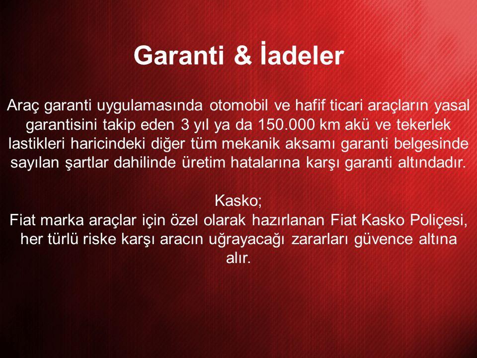 Garanti & İadeler Araç garanti uygulamasında otomobil ve hafif ticari araçların yasal garantisini takip eden 3 yıl ya da 150.000 km akü ve tekerlek la