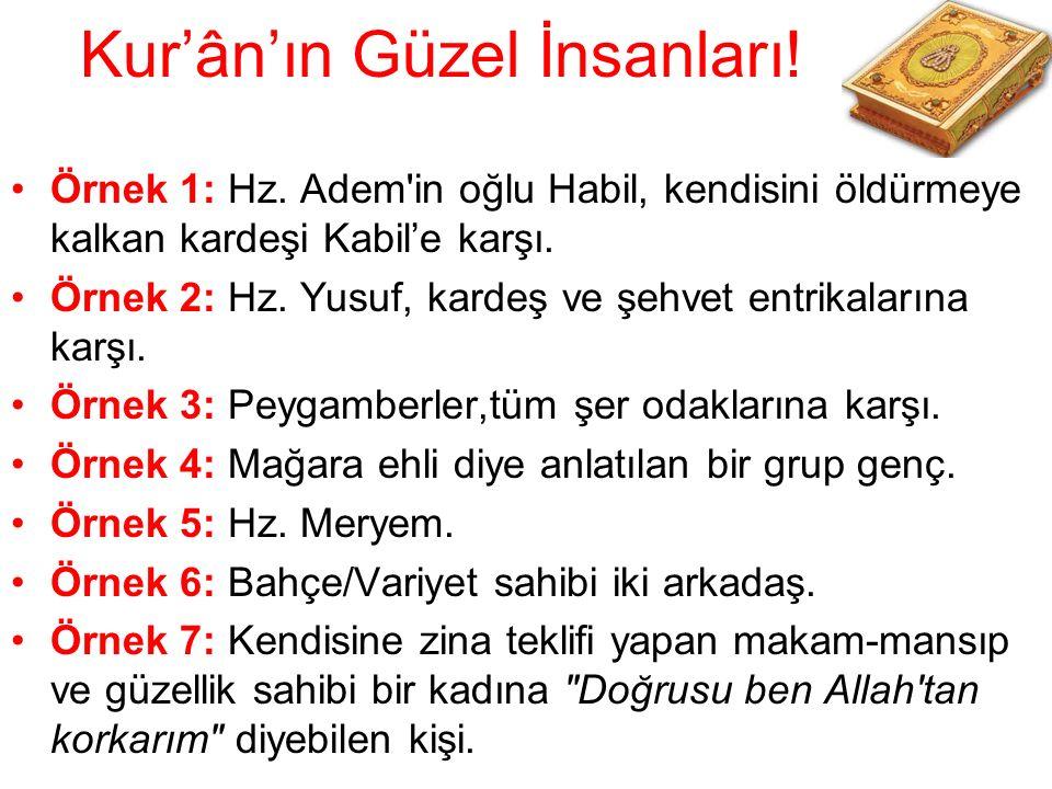 Kur'ân'ın Güzel İnsanları. Örnek 1: Hz.