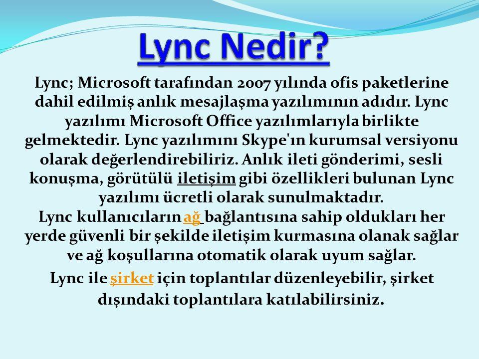 Lync; Microsoft tarafından 2007 yılında ofis paketlerine dahil edilmiş anlık mesajlaşma yazılımının adıdır.