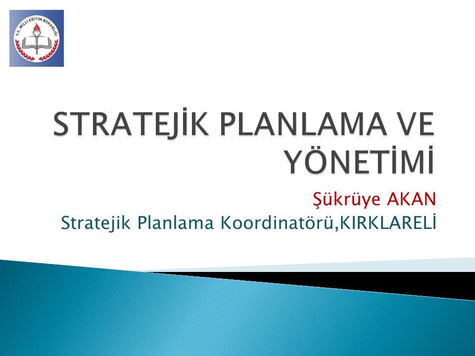 Şükrüye AKAN Stratejik Planlama Koordinatörü,KIRKLARELİ