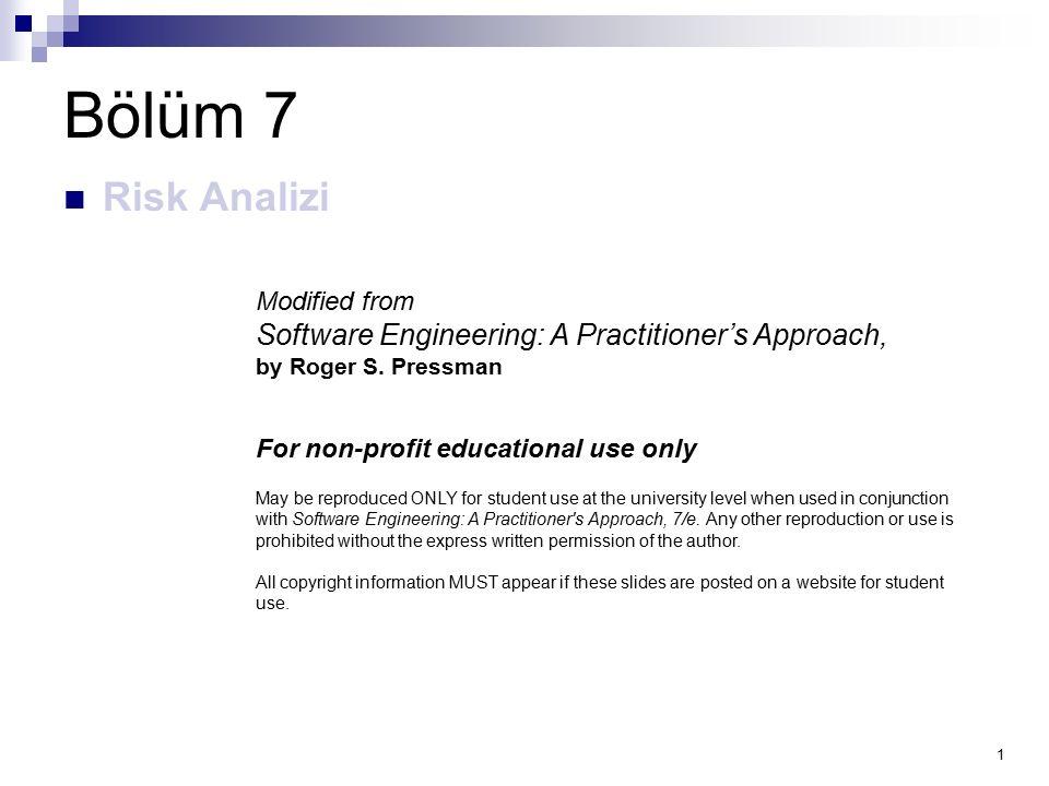 12 Bir Risk Tablosu Oluşturma RiskİhtimaletkiRMMM Riskgidermeizleme ve Yönetimi RiskMitigationMonitoring&Management