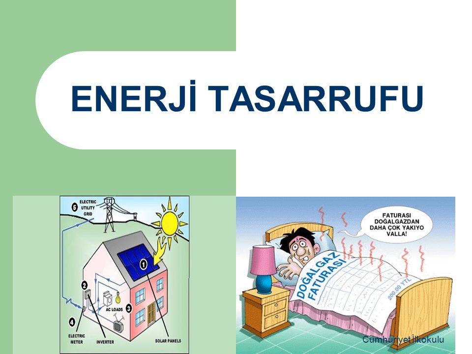 ENERJİ TASARRUFU Cumhuriyet İlkokulu