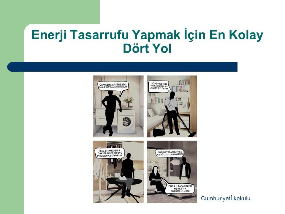Enerji Tasarrufu Yapmak İçin En Kolay Dört Yol Cumhuriyet İlkokulu