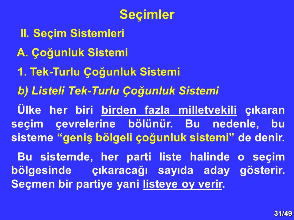 31/49 II.Seçim Sistemleri A. Çoğunluk Sistemi 1.