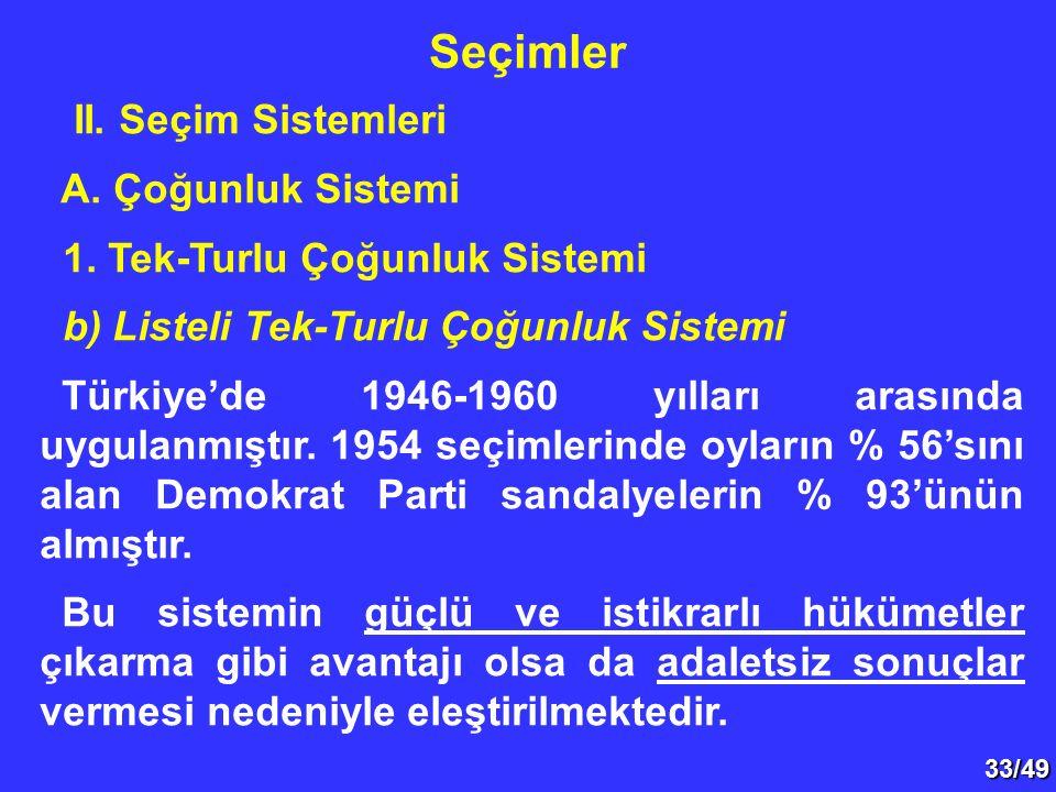 33/49 II.Seçim Sistemleri A. Çoğunluk Sistemi 1.