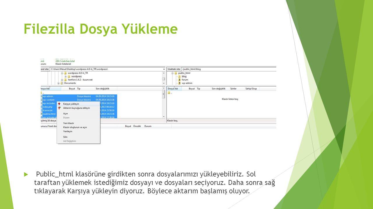 Filezilla Dosya Yükleme  Public_html klasörüne girdikten sonra dosyalarımızı yükleyebiliriz. Sol taraftan yüklemek istediğimiz dosyayı ve dosyaları s