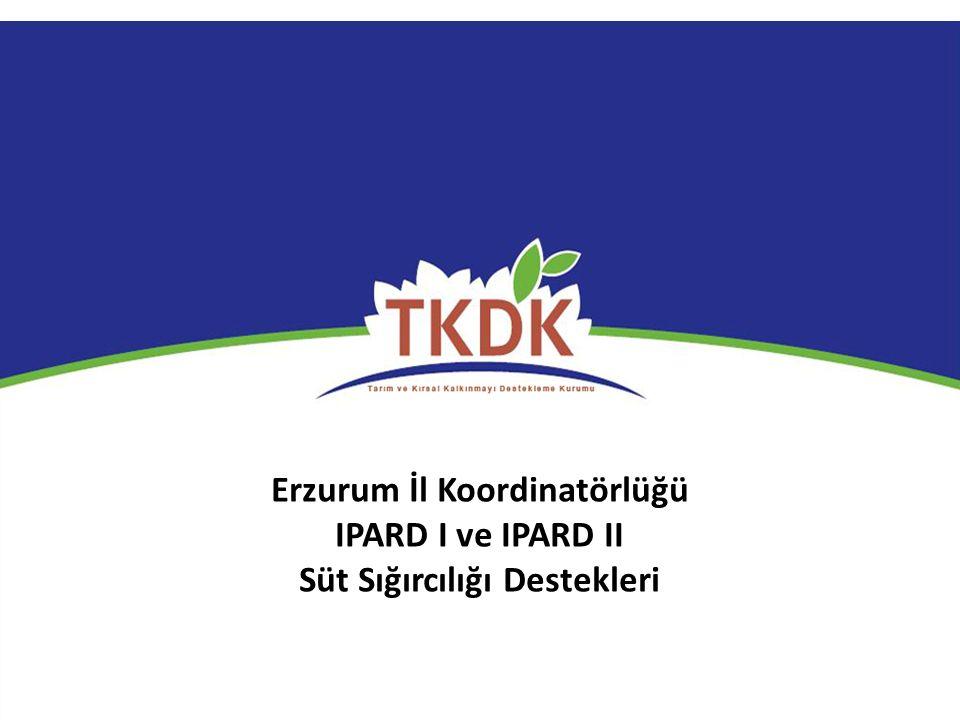 Erzurum İl Koordinatörlüğü IPARD I ve IPARD II Süt Sığırcılığı Destekleri