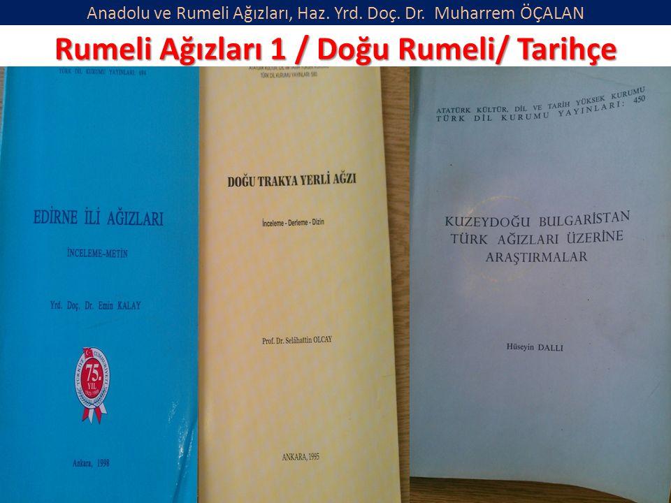 Anadolu ve Rumeli Ağızları, Haz. Yrd. Doç. Dr. Muharrem ÖÇALAN Rumeli Ağızları 1 / Doğu Rumeli/ Tarihçe