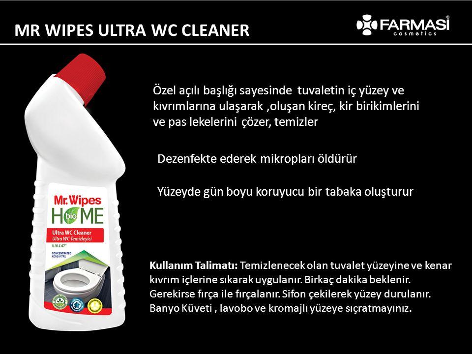 MR WIPES ULTRA WC CLEANER Kullanım Talimatı: Temizlenecek olan tuvalet yüzeyine ve kenar kıvrım içlerine sıkarak uygulanır. Birkaç dakika beklenir. Ge