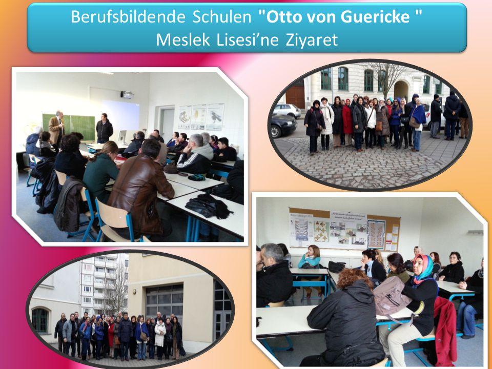 Berufsbildende Schulen Otto von Guericke Meslek Lisesi'ne Ziyaret Berufsbildende Schulen Otto von Guericke Meslek Lisesi'ne Ziyaret
