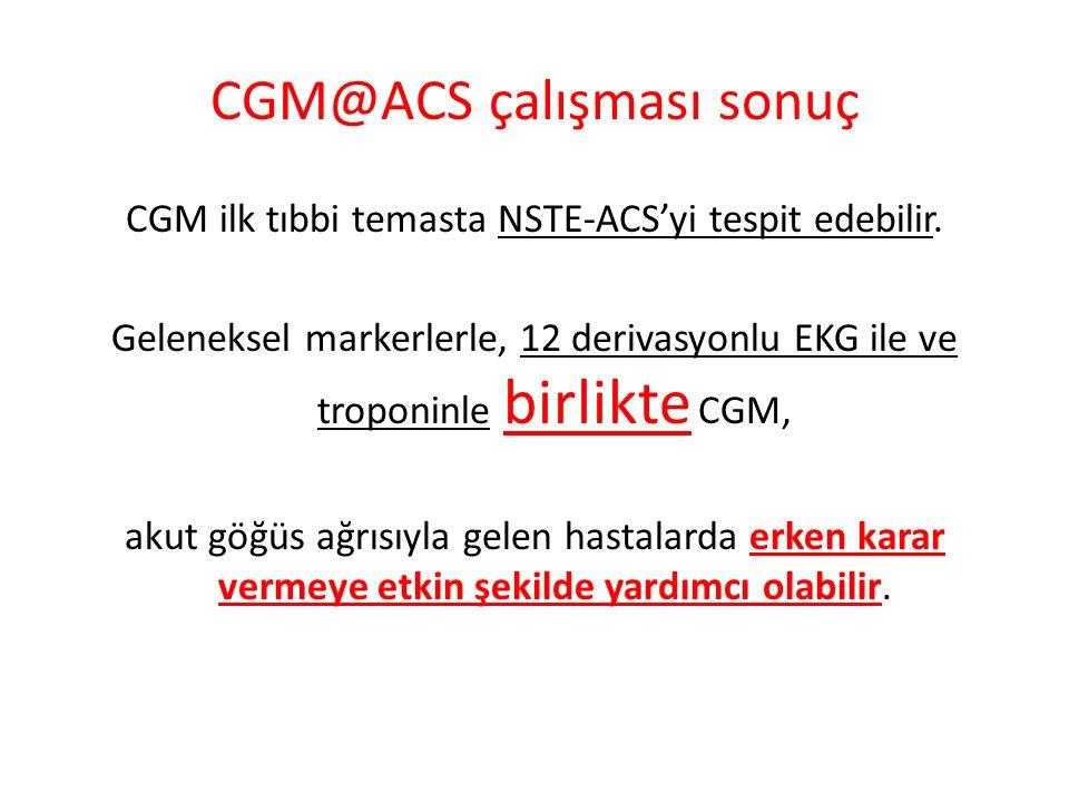 CGM@ACS çalışması sonuç CGM ilk tıbbi temasta NSTE-ACS'yi tespit edebilir. Geleneksel markerlerle, 12 derivasyonlu EKG ile ve troponinle birlikte CGM,