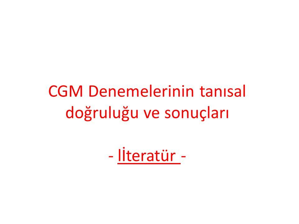 Cgm lİteratÜr Özet Çeşitli kurumlardaki yaklaşık 2,000 hastalık CGM çalışmaları mevcuttur.