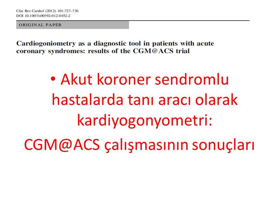 Akut koroner sendromlu hastalarda tanı aracı olarak kardiyogonyometri: CGM@ACS çalışmasının sonuçları