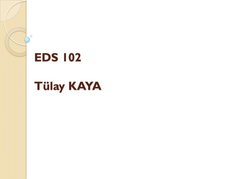 EDS 102 Tülay KAYA