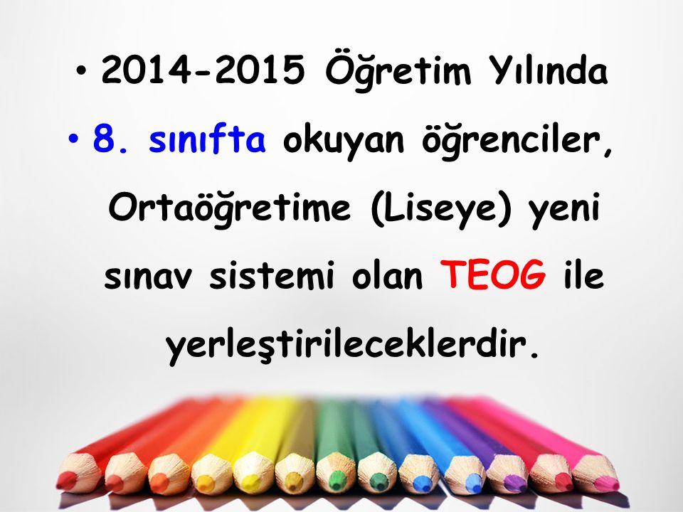 MODEL NASIL UYGULANACAK 2014 - 2015 eğitim - öğretim yılından başlayarak altı temel ders için 8.